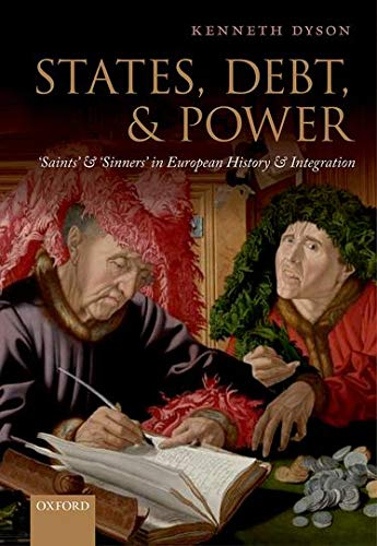 9780198714071: States, Debt, and Power: 'Saints' and 'Sinners' in European History and Integration