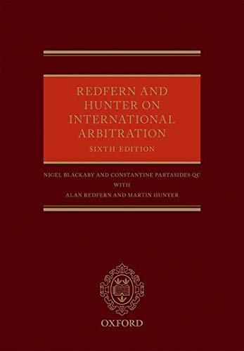 Redfern and Hunter on International Arbitration: Blackaby, Nigel, Partasides, Constantine, Redfern,...