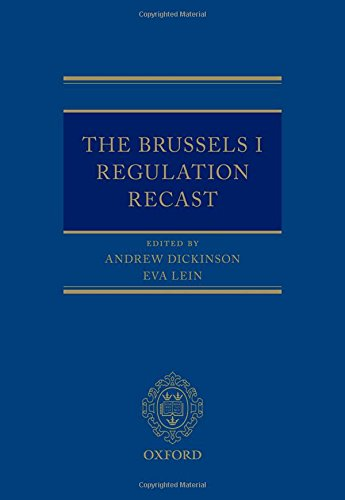 The Brussels I Regulation Recast: Dickinson, Andrew, Lein, Eva
