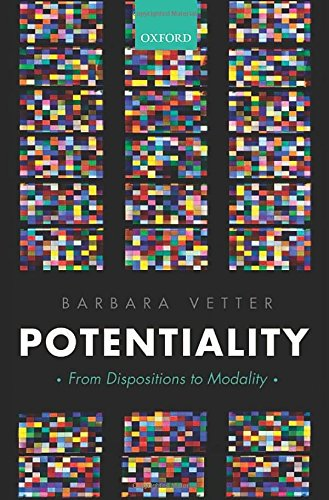 9780198714316: Potentiality: From Dispositions to Modality (Oxford Philosophical Monographs)