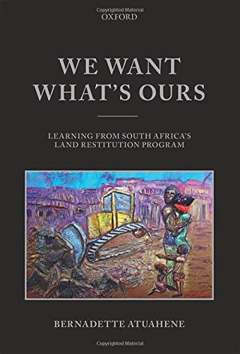 9780198714637: We Want What's Ours: Learning from South Africa's Land Restitution Program