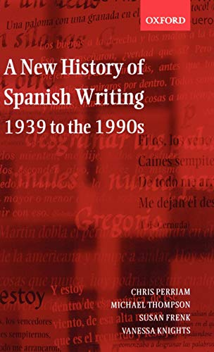 9780198715160: A New History of Spanish Writing, 1939 to the 1990s