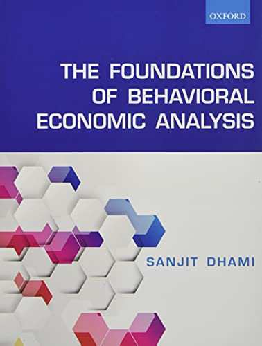 9780198715535: The Foundations of Behavioral Economic Analysis