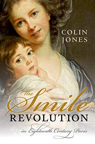 9780198715818: The Smile Revolution: In Eighteenth-Century Paris