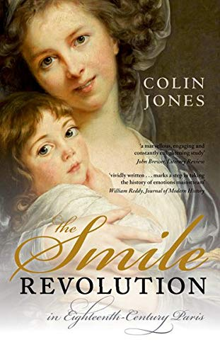 9780198715825: The Smile Revolution: In Eighteenth-Century Paris