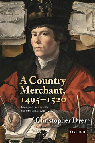 9780198715986: A Country Merchant, 1495-1520: Trading and Farming at the End of the Middle Ages