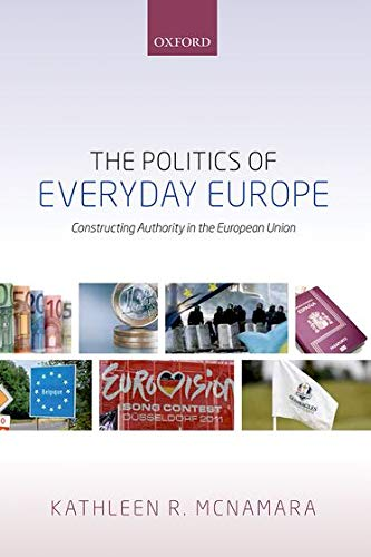 9780198716235: The Politics of Everyday Europe: Constructing Authority in the European Union