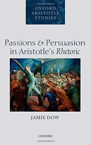 9780198716266: Passions and Persuasion in Aristotle's Rhetoric (Oxford Aristotle Studies Series)