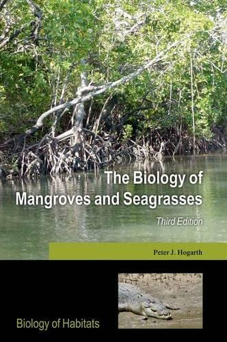 9780198716556: The Biology of Mangroves and Seagrasses (Biology of Habitats Series)