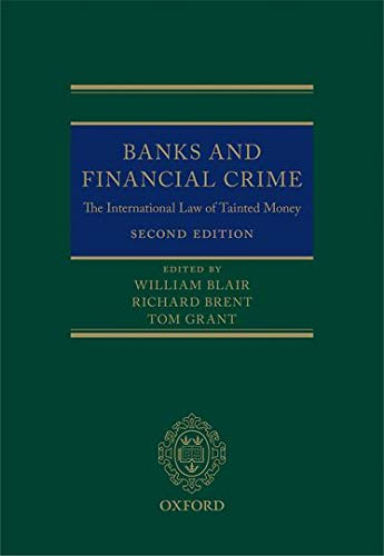 9780198716587: Banks and Financial Crime: The International Law of Tainted Money