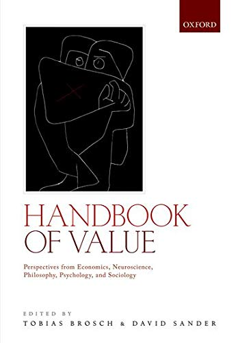 9780198716600: Handbook of Value: Perspectives from Economics, Neuroscience, Philosophy, Psychology and Sociology