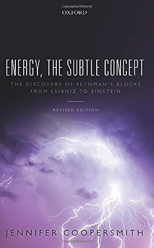 9780198716747: Energy, the Subtle Concept: The discovery of Feynman's blocks from Leibniz to Einstein