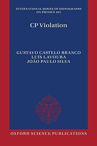 CP Violation (International Series of Monographs on: Branco, Gustavo Castelo,