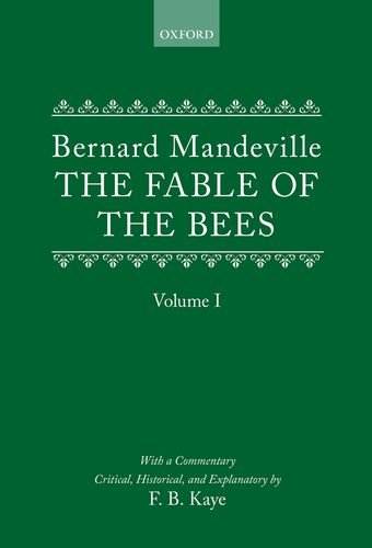 9780198717034: The Fable of the Bees: Or Private Vices, Publick Benefits: Volume I