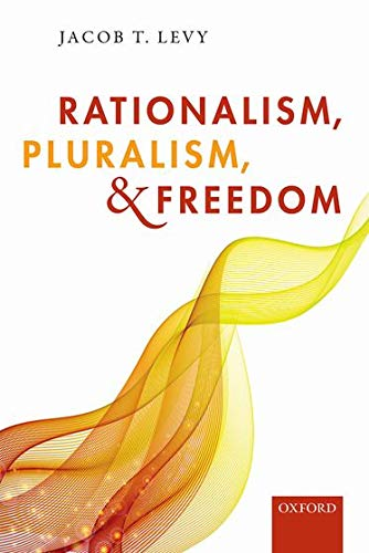 9780198717140: Rationalism, Pluralism, and Freedom