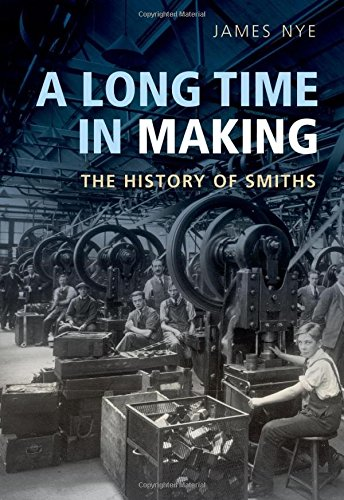 A Long Time in Making: The History of Smiths: Nye, James