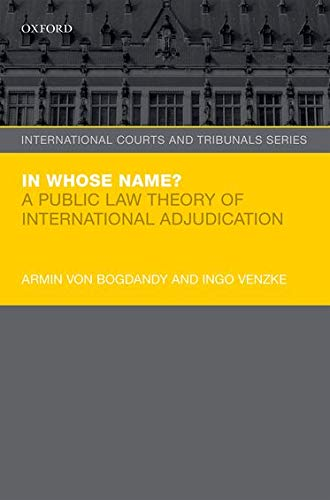 9780198717461: In Whose Name?: A Public Law Theory of International Adjudication
