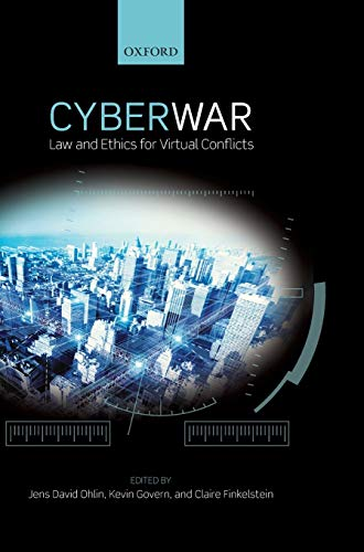 9780198717492: Cyber War: Law and Ethics for Virtual Conflicts