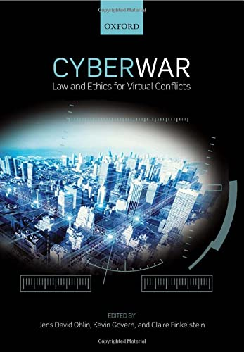 9780198717508: Cyber War: Law and Ethics for Virtual Conflicts