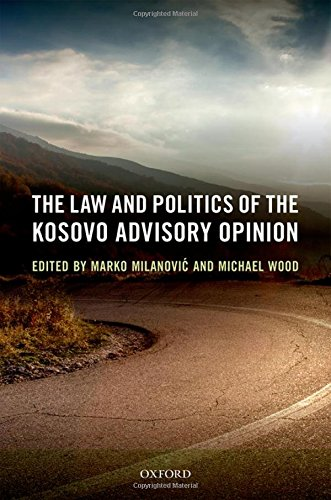 9780198717515: The Law and Politics of the Kosovo Advisory Opinion