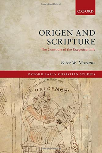 9780198717560: Origen and Scripture: The Contours of the Exegetical Life