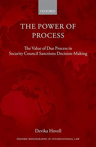 9780198717676: The Power of Process: The Value of Due Process in Security Council Sanctions Decision-Making (Oxford Monographs in International Law)