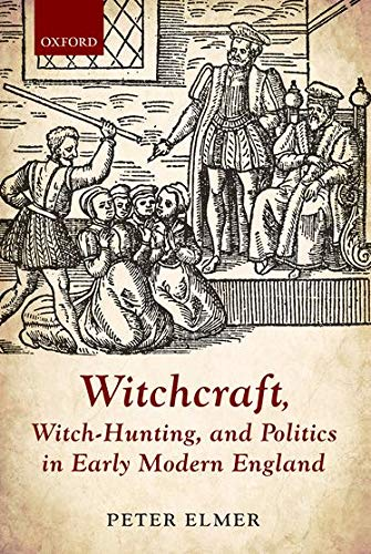 9780198717720: Witchcraft, Witch-Hunting, and Politics in Early Modern England