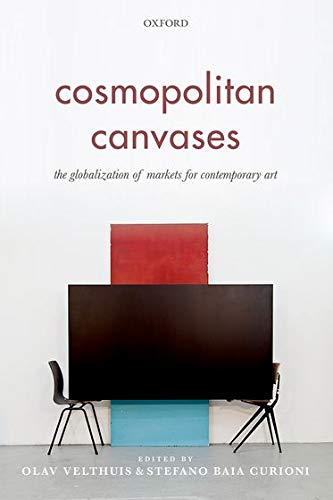 9780198717744: Cosmopolitan Canvases: The Globalization of Markets for Contemporary Art