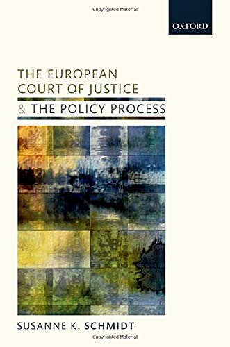 The European Court of Justice and the Policy Process: The Shadow of Case Law: Susanne K. Schmidt