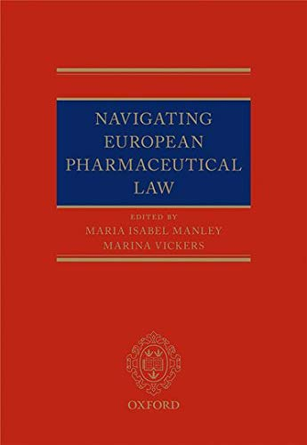 9780198717997: Navigating European Pharmaceutical Law: An Expert's Guide