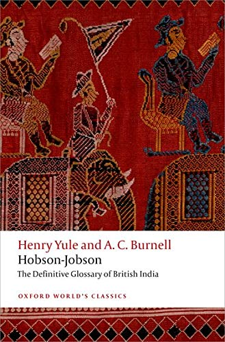 Hobson-Jobson: The Definitive Glossary of British India: Yule, Henry, Burnell,