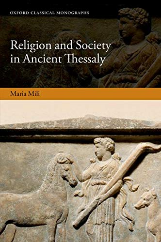 Religion and Society in Ancient Thessaly (Oxford Classical Monographs)