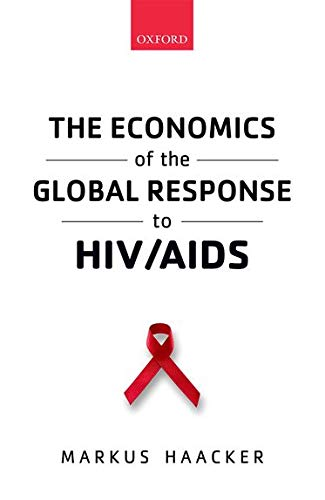9780198718048: The Economics of the Global Response to HIV/AIDS