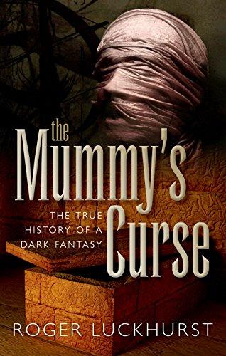 9780198718802: The Mummy's Curse: The true history of a dark fantasy