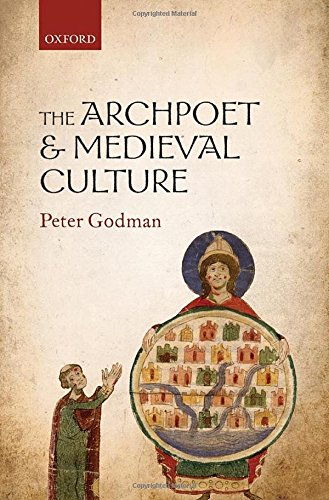 The Archpoet and Medieval Culture.: GODMAN, P.,