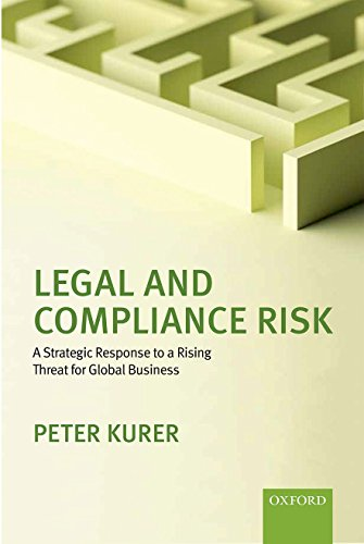 9780198719793: Legal and Compliance Risk: A Strategic Response to a Rising Threat for Global Business