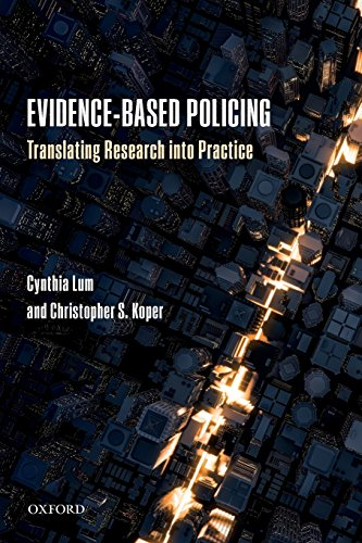 Evidence-Based Policing: Translating Research into Practice: Lum, Cynthia; Koper,