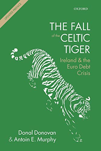 9780198719960: The Fall of the Celtic Tiger: Ireland and the Euro Debt Crisis