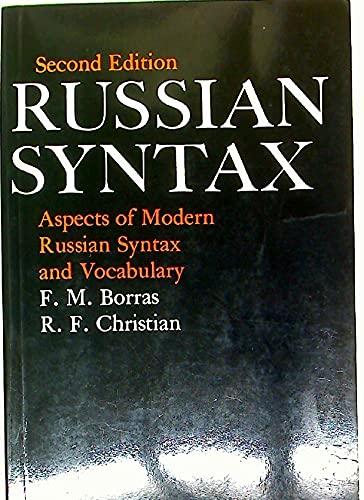 Russian Syntax: Aspects of Modern Russian Syntax: Borras, F. M.;