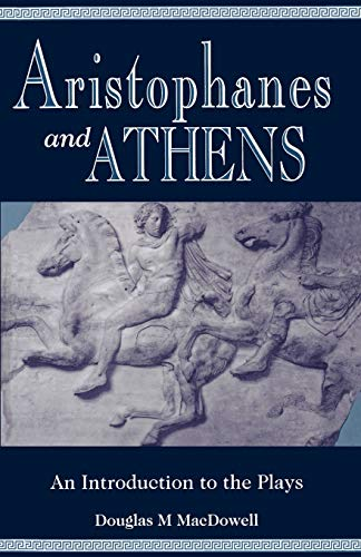 9780198721598: Aristophanes and Athens: An Introduction to the Plays