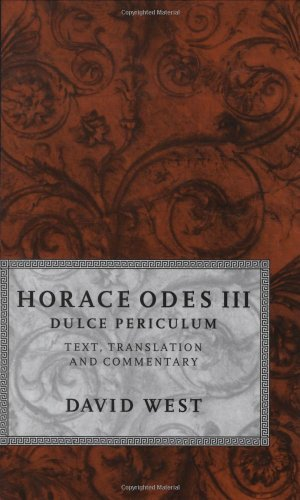 9780198721642: Horace Odes III Dulce Periculum: Text, Translation, and Commentary