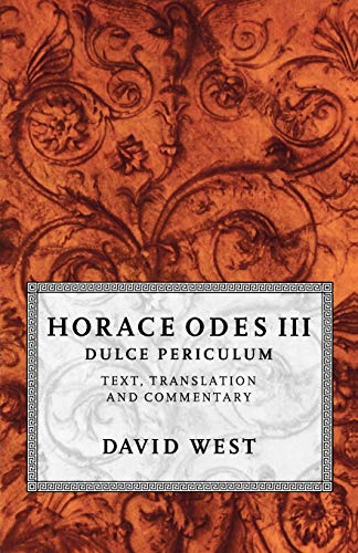 9780198721659: Horace Odes III Dulce Periculum: Text, Translation, and Commentary