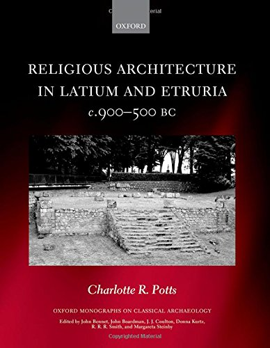 9780198722076: Religious Architecture in Latium and Etruria, c. 900-500 BC (Oxford Monographs on Classical Archaeology)