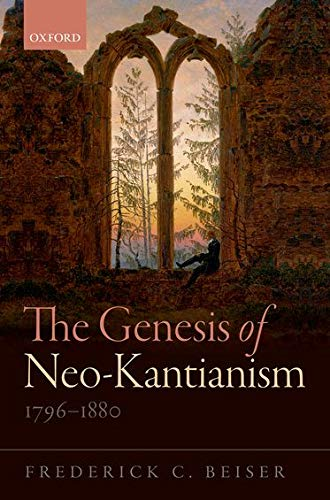 9780198722205: The Genesis of Neo-Kantianism, 1796-1880