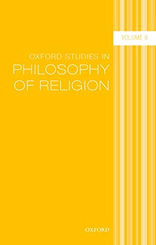 Oxford Studies in Philosophy of Religion Volume 6.: KVANVIG, J.,