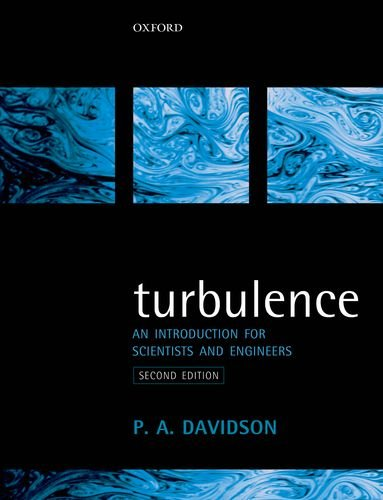 Turbulence: An Introduction for Scientists and Engineers: Davidson, Peter