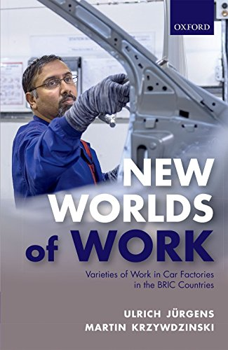 9780198722670: New Worlds of Work: Varieties of Work in Car Factories in the BRIC Countries