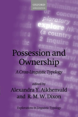 9780198723004: Possession and Ownership: A Cross-Linguistic Typology (Explorations in Linguistic Typology)