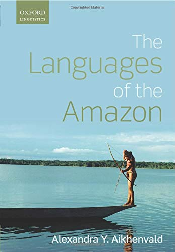 9780198723011: Languages of the Amazon (Oxford Linguistics)