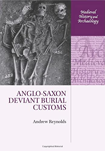 9780198723158: Anglo-Saxon Deviant Burial Customs (Medieval History and Archaeology)